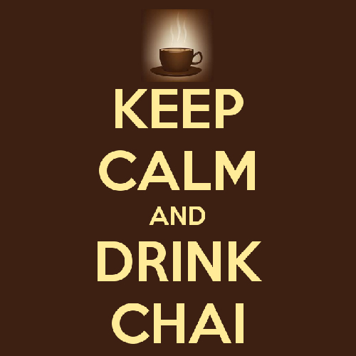 Keep Calm and Drink Chai