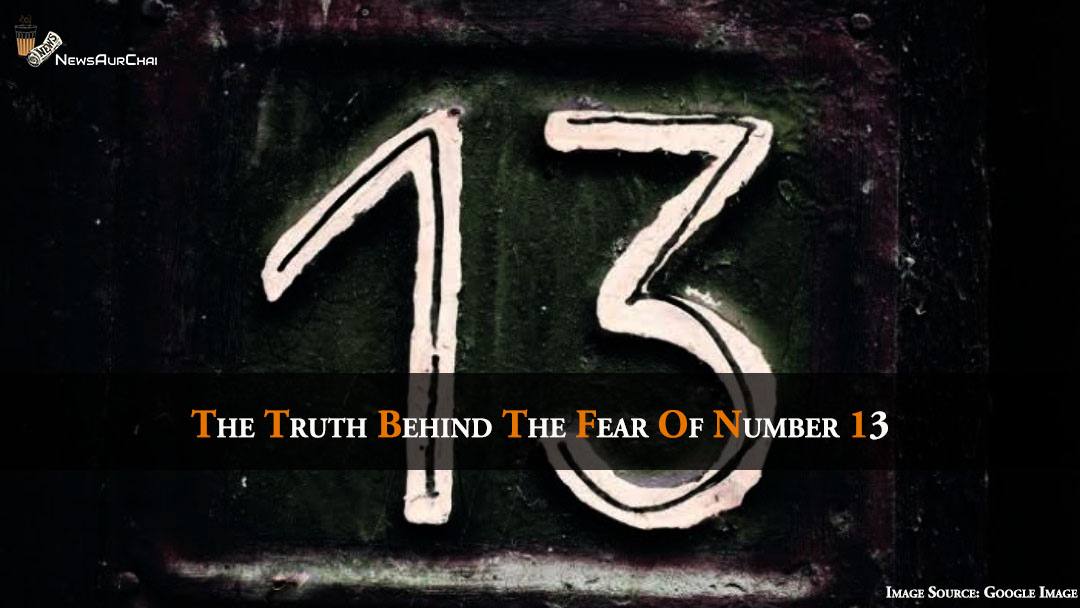 The Truth Behind The Fear Of Number 13