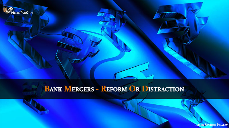 Bank Mergers - Reform or Distraction