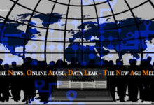 Fake news, Online Abuse, Data Leak - The New Age Media