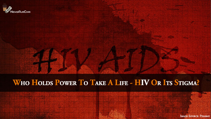 Who holds power to take a life - HIV or its stigma?