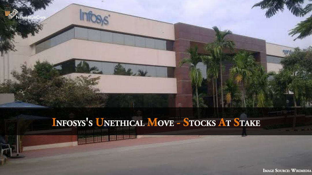 Infosys's Unethical Move - Stocks At Stake