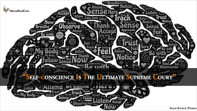 """""""Self-conscience is the ultimate supreme court."""""""