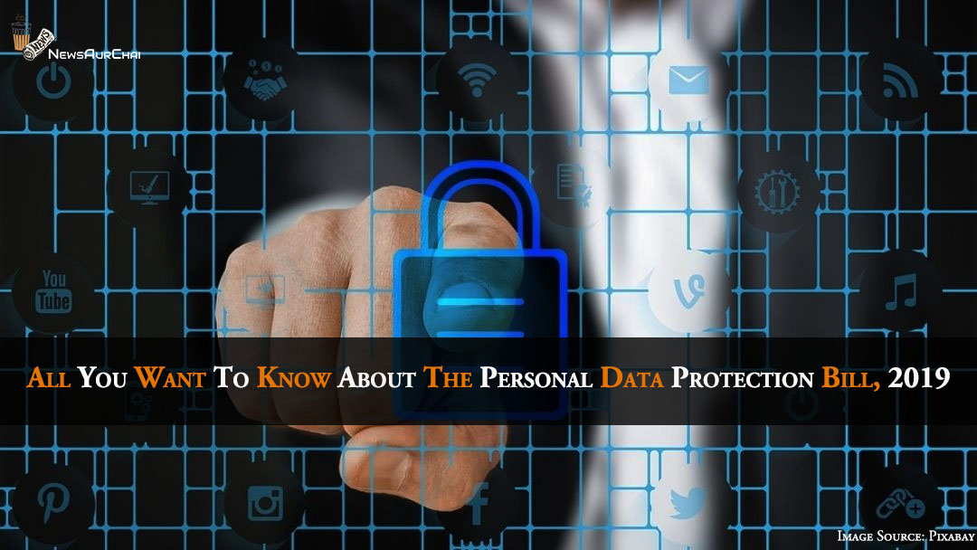 All You Want To Know About The Personal Data Protection Bill, 2019