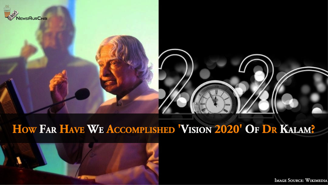How Far Have We Accomplished 'Vision 2020' Of Dr Abdul Kalam?
