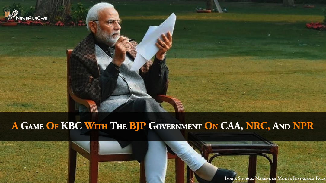 A Game Of KBC With The BJP Government On CAA, NRC And NPR