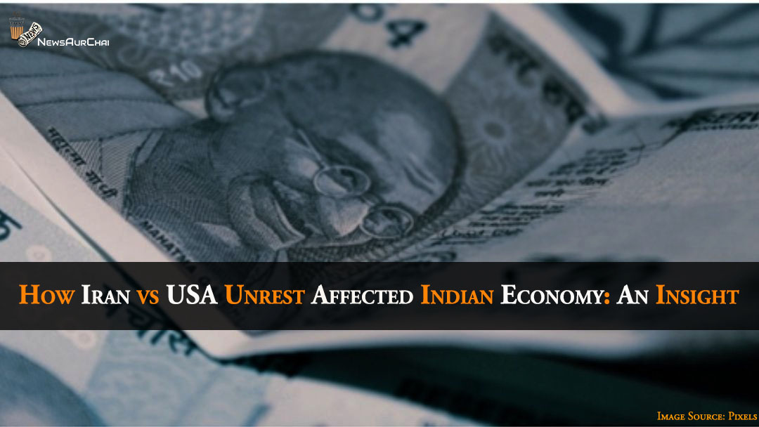 How Iran vs USA Unrest Affected Indian Economy: An Insight